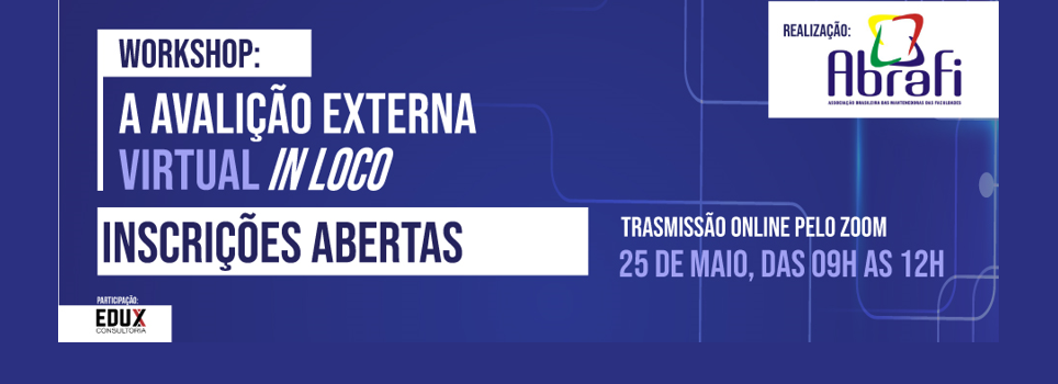 ABRAFI Promove Workshop sobre a Avaliação Externa Virtual In Loco