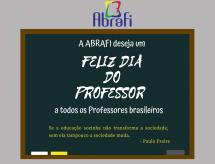 A ABRAFI DESEJA UM FELIZ DIA DOS PROFESSORES A TODOS OS PROFESSORES BRASILEIROS!