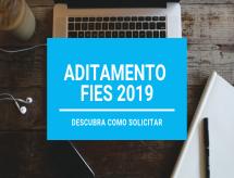 Novo FIES- Aditamento de renovação 02/2019 prazo prorrogado.
