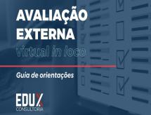 A EDUX Consultoria emite guia de orientações para Avaliação Externa Virtual In Loco